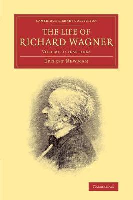 The Life of Richard Wagner - Cambridge Library Collection - Music (Paperback)