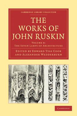 The Works of John Ruskin - Cambridge Library Collection - Works of  John Ruskin (Paperback)