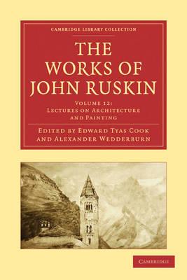 The The Works of John Ruskin 39 Volume Paperback Set The Works of John Ruskin: Lectures on Landscape; Michaelangelo; Tintoret Volume 22 - Cambridge Library Collection - Works of  John Ruskin (Paperback)