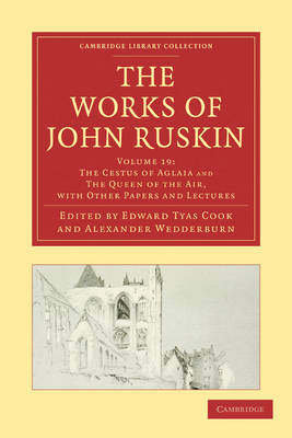 The Works of John Ruskin - Cambridge Library Collection - Works of  John Ruskin (Paperback)