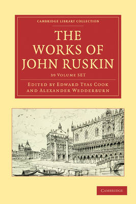 Cambridge Library Collection - Works of John Ruskin: The Works of John Ruskin 39 Volume Paperback Set