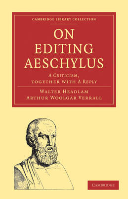 On Editing Aeschylus: A Criticism - Cambridge Library Collection - Classics (Paperback)