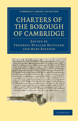 Charters of the Borough of Cambridge - Cambridge Library Collection - Cambridge (Paperback)