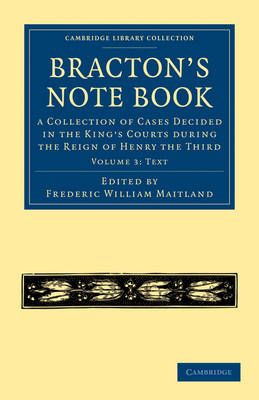 Bracton's Note Book: A Collection of Cases Decided in the King's Courts during the Reign of Henry the Third - Bracton's Note Book 3 Volume Paperback Set Volume 3 (Paperback)