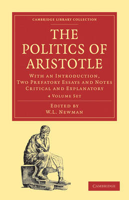Cambridge Library Collection - Classics: Politics of Aristotle 4 Volume Paperback Set: With an Introduction, Two Prefatory Essays and Notes Critical and Explanatory
