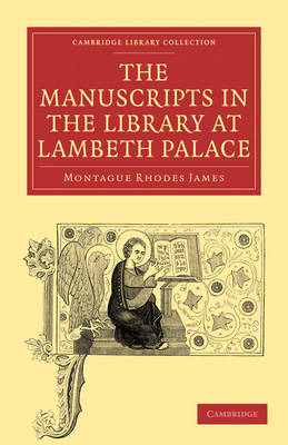 The Manuscripts in the Library at Lambeth Palace - Cambridge Library Collection - History of Printing, Publishing and Libraries (Paperback)