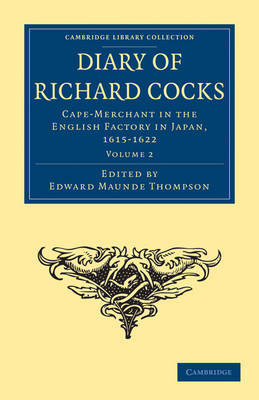 Diary of Richard Cocks, Cape-Merchant in the English Factory in Japan, 1615-1622: With Correspondence - Diary of Richard Cocks, Cape-Merchant in the English Factory in Japan, 1615-1622 2 Volume Paperback Set (Paperback)