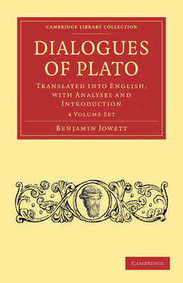 Dialogues of Plato 4 Volume Paperback Set: Translated into English, with Analyses and Introduction - Cambridge Library Collection - Classics