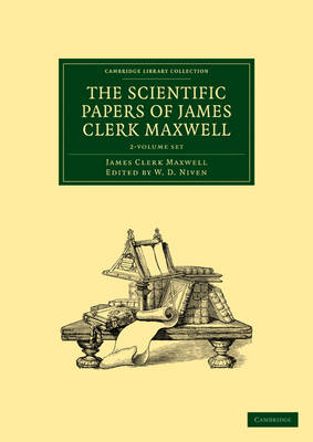 The Scientific Papers of James Clerk Maxwell 2 Volume Paperback Set - Cambridge Library Collection - Physical  Sciences