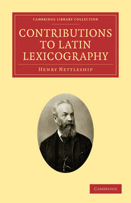 Contributions to Latin Lexicography - Cambridge Library Collection - Classics (Paperback)