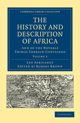 The History and Description of Africa: And of the Notable Things Therein Contained - Cambridge Library Collection - Hakluyt First Series Volume 2 (Paperback)
