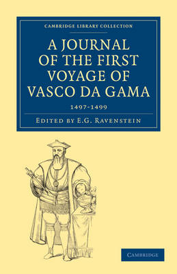A Journal of the First Voyage of Vasco da Gama, 1497-1499 - Cambridge Library Collection - Hakluyt First Series (Paperback)