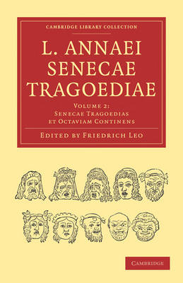 L. Annaei Senecae Tragoediae - Cambridge Library Collection - Classics (Paperback)