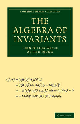 The Algebra of Invariants - Cambridge Library Collection - Mathematics (Paperback)