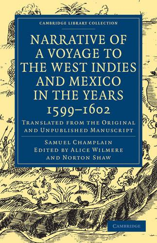 Narrative of a Voyage to the West Indies and Mexico in the Years 1599-1602: Translated from the Original and Unpublished Manuscript - Cambridge Library Collection - Hakluyt First Series (Paperback)