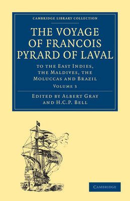 The Voyage of Francois Pyrard of Laval to the East Indies, the Maldives, the Moluccas and Brazil - Cambridge Library Collection - Hakluyt First Series (Paperback)