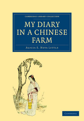 My Diary in a Chinese Farm - Cambridge Library Collection - Travel and Exploration in Asia (Paperback)