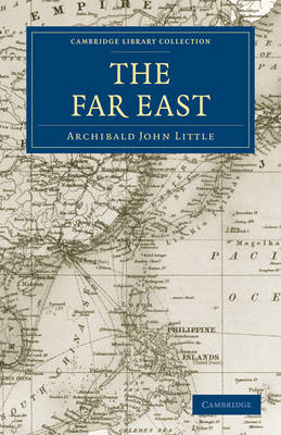 Cambridge Library Collection - Travel and Exploration in Asia: The Far East (Paperback)