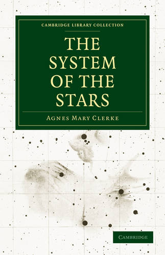 The System of the Stars - Cambridge Library Collection - Astronomy (Paperback)