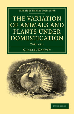 The Variation of Animals and Plants under Domestication - Cambridge Library Collection - Darwin, Evolution and Genetics (Paperback)