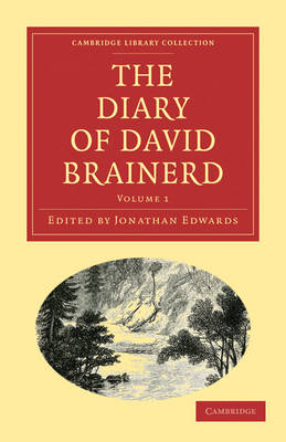 The Diary of David Brainerd - Cambridge Library Collection - Religion (Paperback)