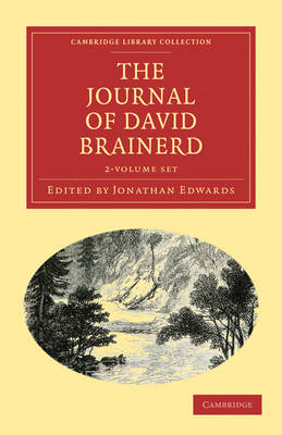 The Diary and Journal of David Brainerd 2 Volume Paperback Set - Cambridge Library Collection - Religion