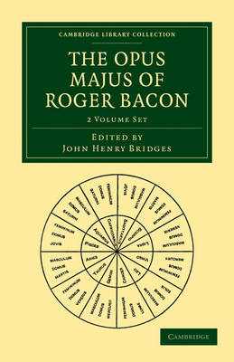 The Opus Majus of Roger Bacon 2 Volume Paperback Set - Cambridge Library Collection - Physical  Sciences