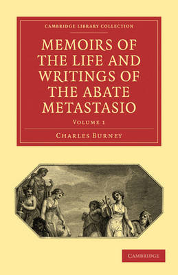 Memoirs of the Life and Writings of the Abate Metastasio 3 Volume Paperback Set Memoirs of the Life and Writings of the Abate Metastasio: Volume 1 - Cambridge Library Collection - Music (Paperback)