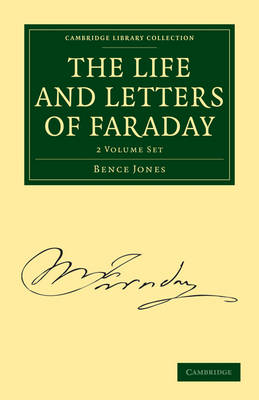 The Life and Letters of Faraday 2 Volume Paperback Set - Cambridge Library Collection - Physical  Sciences