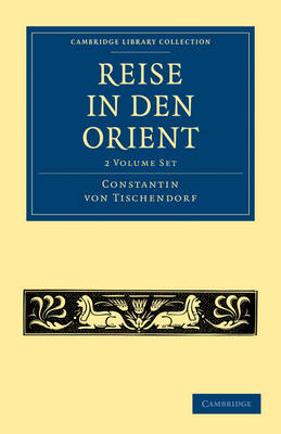 Cambridge Library Collection - Travel, Middle East and Asia Minor: Reise in den Orient 2 Volume Paperback Set