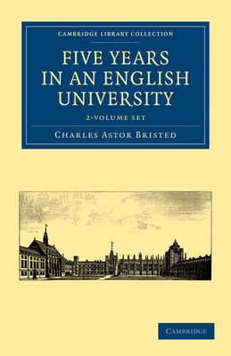 Five Years in an English University 2 Volume Paperback Set - Cambridge Library Collection - Cambridge
