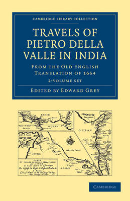 Cambridge Library Collection - Hakluyt First Series: Travels of Pietro della Valle in India 2 Volume Paperback Set: From the Old English Translation of 1664
