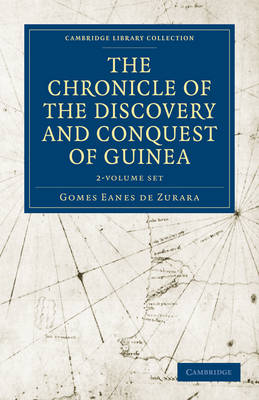 The Chronicle of the Discovery and Conquest of Guinea - Cambridge Library Collection - Hakluyt First Series Volume 2