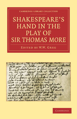 Shakespeare's Hand in the Play of Sir Thomas More - Cambridge Library Collection - Literary  Studies (Paperback)