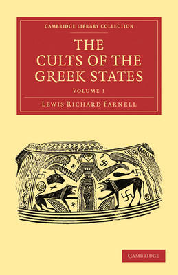 The Cults of the Greek States - Cambridge Library Collection - Classics (Paperback)