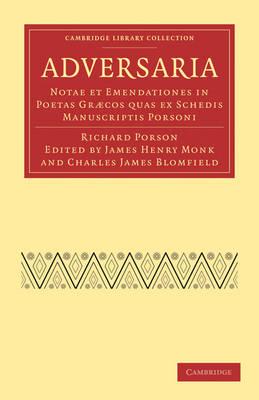 Adversaria: Notae et Emendationes in Poetas Graecos quas ex Schedis Manuscriptis Porsoni - Cambridge Library Collection - Classics (Paperback)