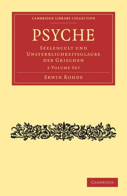 Psyche 2 Volume Set: Seelencult und Unsterblichkeitsglaube der Griechen - Cambridge Library Collection - Classics