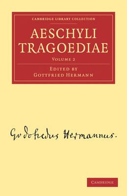 Aeschyli Tragoediae - Cambridge Library Collection - Classics Volume 1 (Paperback)