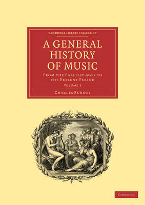 A General History of Music: From the Earliest Ages to the Present Period - Cambridge Library Collection - Music Volume 2 (Paperback)