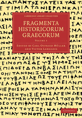 Fragmenta Historicorum Graecorum: Volume 5 - Cambridge Library Collection - Classics (Paperback)