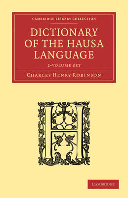 Dictionary of the Hausa Language 2 Volume Paperback Set - Cambridge Library Collection - Linguistics