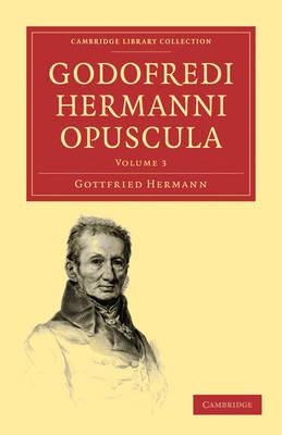 Godofredi Hermanni Opuscula - Godofredi Hermanni Opuscula 8 Volume Paperback Set Volume 7 (Paperback)