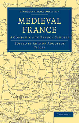 Medieval France: A Companion to French Studies - Cambridge Library Collection - Medieval History (Paperback)