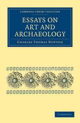 Essays on Art and Archaeology - Cambridge Library Collection - Archaeology (Paperback)