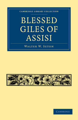 Blessed Giles of Assisi - Cambridge Library Collection - Medieval History (Paperback)
