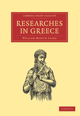 Researches in Greece - Cambridge Library Collection - Linguistics (Paperback)