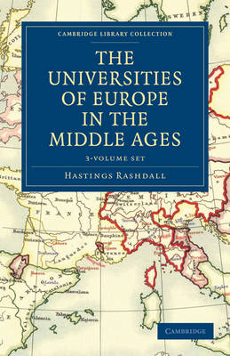 The Universities of Europe in the Middle Ages 2 Volume Set in 3 Paperback Parts - Cambridge Library Collection - Medieval History