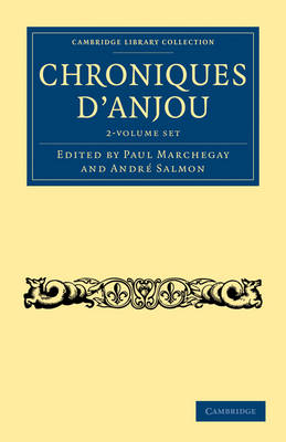 Cambridge Library Collection - Medieval History: Chroniques d'Anjou 2 Volume Set