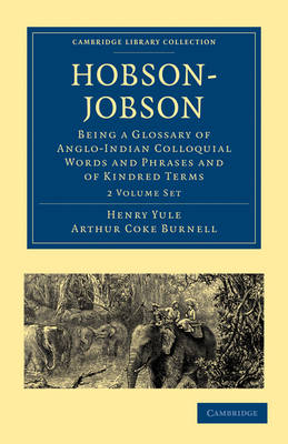Hobson-Jobson 2 Part Set: Being a Glossary of Anglo-Indian Colloquial Words and Phrases and of Kindred Terms Etymological, Historical, Geographical and Discursive - Cambridge Library Collection - Linguistics