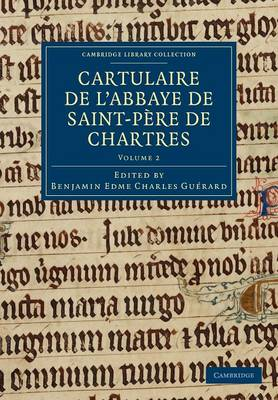 Cartulaire de l'Abbaye de Saint-Pere de Chartres - Cambridge Library Collection - Medieval History (Paperback)